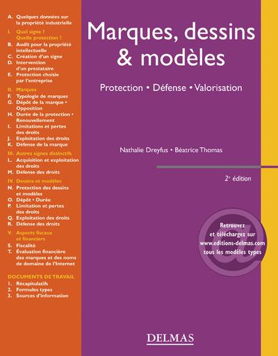 MARQUES, DESSINS & MODELES. PROTECTION. DEFENSE. VALORISATION - 2E ED.