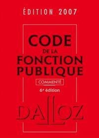 CODE DE LA FONCTION PUBLIQUE 2007, COMMENTE - 6E ED.