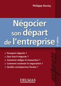NEGOCIER SON DEPART DE L'ENTREPRISE - 2E ED.