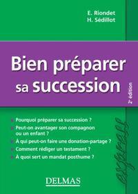 BIEN PREPARER SA SUCCESSION - 2E ED.