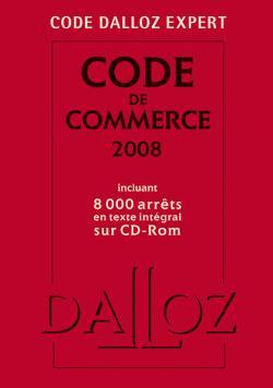 CODE DALLOZ EXPERT. CODE DE COMMERCE 2008 - 5E ED.