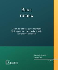BAUX RURAUX + CD ROM. STATUT DU FERMAGE ET DU METAYAGE. REGLEMENTATIONS... - 6E ED.