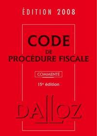 CODE DE PROCEDURE FISCALE 2008, COMMENTE - 15E ED.