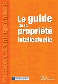 LE GUIDE DE LA PROPRIETE INTELLECTUELLE - 1ERE EDITION