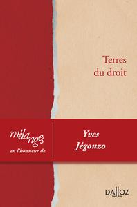 MELANGES EN L'HONNEUR D'YVES JEGOUZO. TERRES DU DROIT