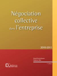 NEGOCIATION COLLECTIVE DANS L'ENTREPRISE 2010/2011 - 1ERE EDITION