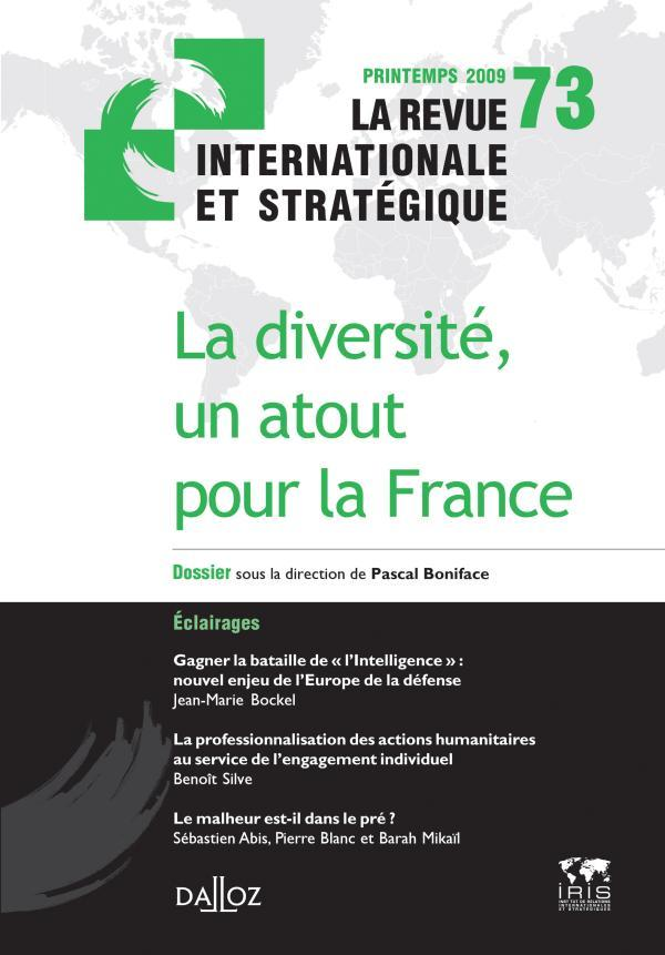 LA DIVERSITE, UN ATOUT POUR LA FRANCE. REVUE INTERNATIONALE STRATEGIQUE N 73-2009