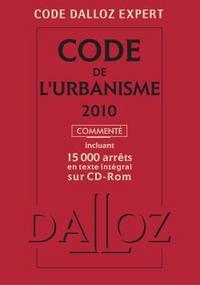 CODE DALLOZ EXPERT. CODE DE L'URBANISME 2010, COMMENTE - 7<SUP>E</SUP> ED.