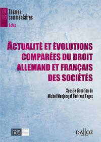 ACTUALITE ET EVOLUTIONS COMPAREES DU DROIT ALLEMAND ET FRANCAIS DES SOCIETES - 1ERE EDITION