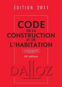 CODE DE LA CONSTRUCTION ET DE L'HABITATION 2011, COMMENTE