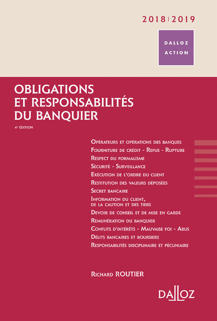 OBLIGATIONS ET RESPONSABILITES DU BANQUIER 2018/2019 - 4E ED.