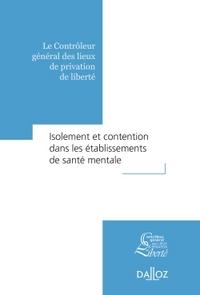 ISOLEMENT ET CONTENTION DANS LES ETABLISSEMENTS DE SANTE MENTALE - 1RE EDITION