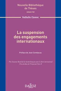LA SUSPENSION DES ENGAGEMENTS INTERNATIONAUX. VOLUME 162