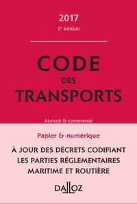 CODE DES TRANSPORTS 2017, ANNOTE ET COMMENTE - 3E ED.
