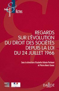 REGARDS SUR L'EVOLUTION DU DROIT DES SOCIETES DEPUIS LA LOI DU 24 JUILLET 1966 - NOUVEAUTE