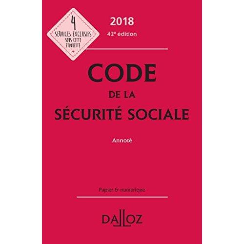CODE DE LA SECURITE SOCIALE 2018, ANNOTE - 42E ED.