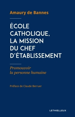 ECOLE CATHOLIQUE, LA MISSION DU CHEF D'ETABLISSEMENT
