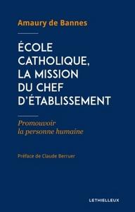 ECOLE CATHOLIQUE, LA MISSION DU CHEF D'ETABLISSEMENT