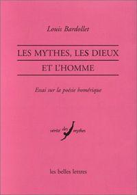 MYTHES,LES DIEUX ET L'HOMME (LES)