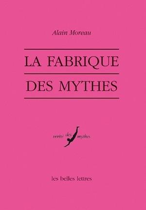 LA FABRIQUE DES MYTHES