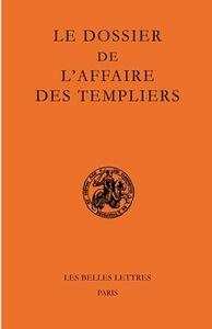 DOSSIER DE L'AFFAIRE DES TEMPLIERS (LE)