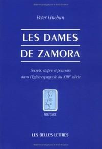 LES DAMES DE ZAMORA. - SECRETS, STUPRE ET POUVOIRS DANS L'EGLISE ESPAGNOLE DU XIIIE SIECLE.