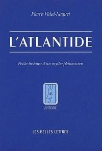 L' ATLANTIDE - PETITE HISTOIRE D'UN MYTHE PLATONICIEN