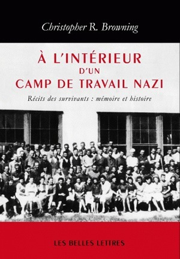 A L'INTERIEUR D'UN CAMP DE TRAVAIL NAZI
