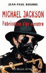 MICHAEL JACKSON:FABRICATION D'UN MONSTRE