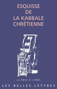 ESQUISSE DE LA KABBALE CHRETIENNE