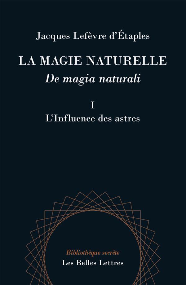 LA MAGIE NATURELLE / DE MAGIA NATURALI - LIVRE I : L'INFLUENCE DES ASTRES