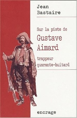 SUR LA PISTE DE GUSTAVE AIMARD