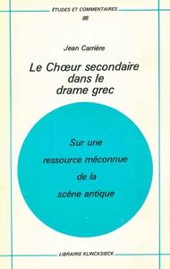 CHOEUR SECONDAIRE DANS LE DRAME GREC (LE)