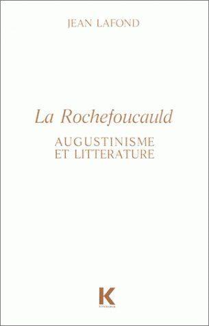 LA ROCHEFOUCAULD : AUGUSTINISME ET LITTERATURE