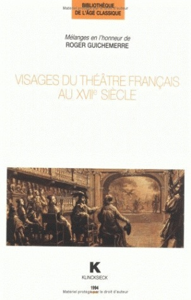 VISAGES DU THEATRE FRANCAIS AU XVIIE SIECLE