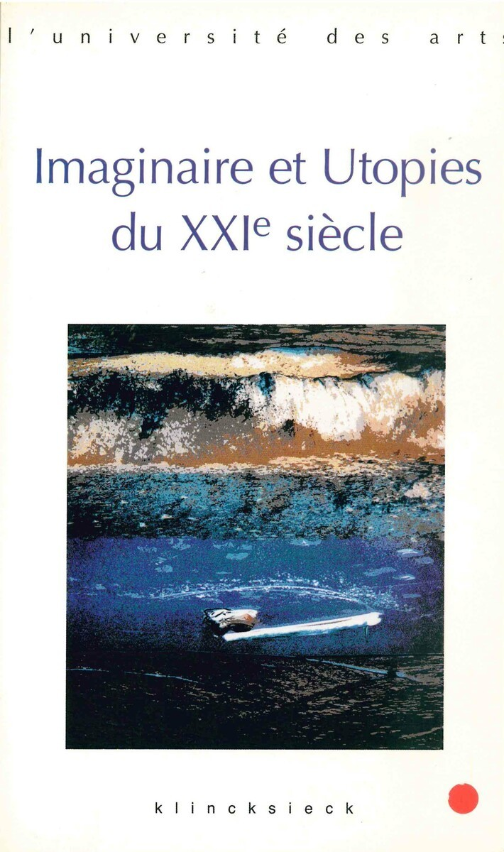IMAGINAIRE ET UTOPIES DU XXIE SIECLE
