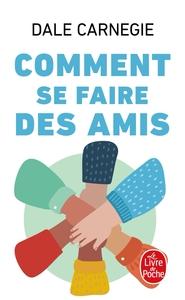 COMMENT SE FAIRE DES AMIS
