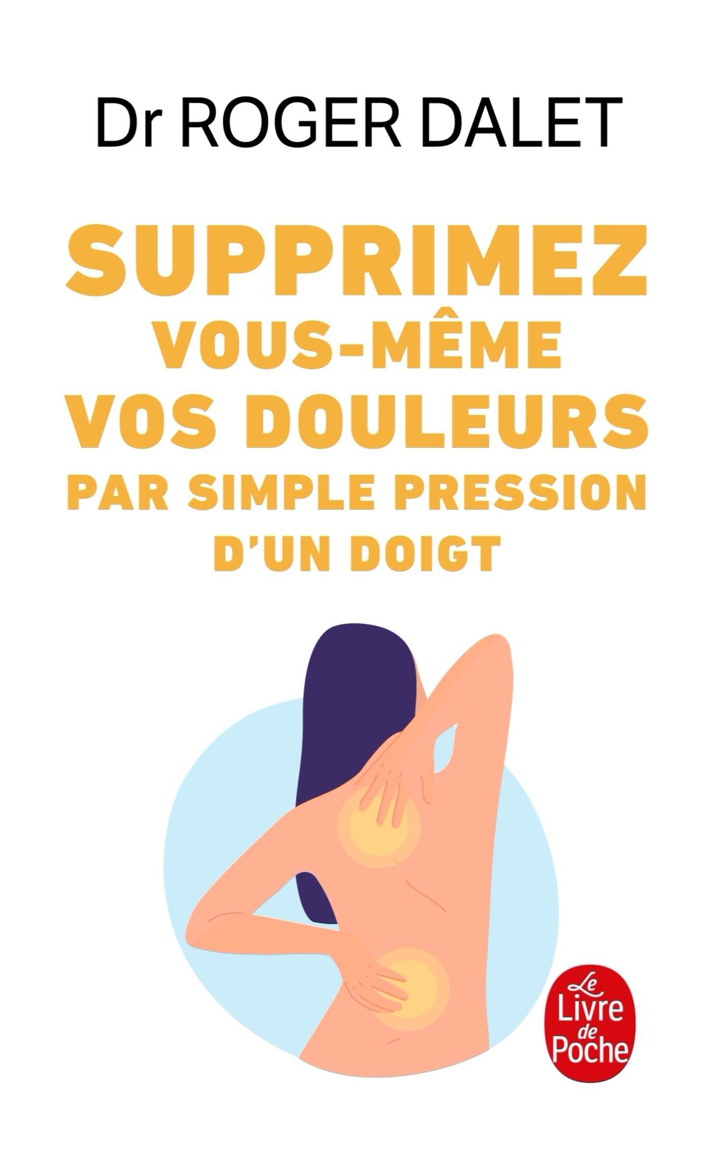 SUPPRIMEZ VOS DOULEURS PAR SIMPLE PRESSION DES DOIGTS