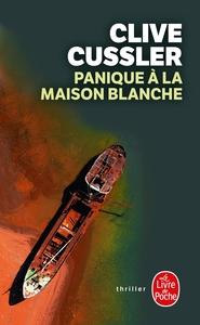 PANIQUE A LA MAISON BLANCHE