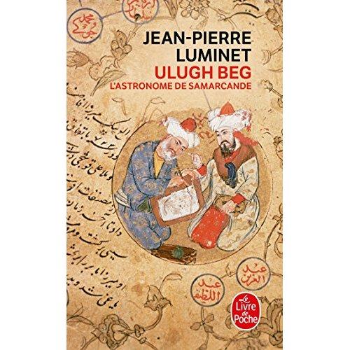 ULUGH BEG - L'ASTRONOME DE SAMARCANDE