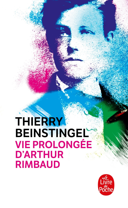 VIE PROLONGEE D'ARTHUR RIMBAUD