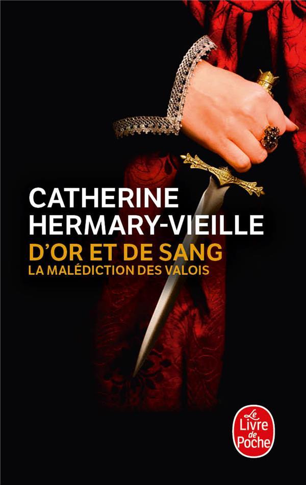 D'OR ET DE SANG - LA MALEDICTION DES VALOIS