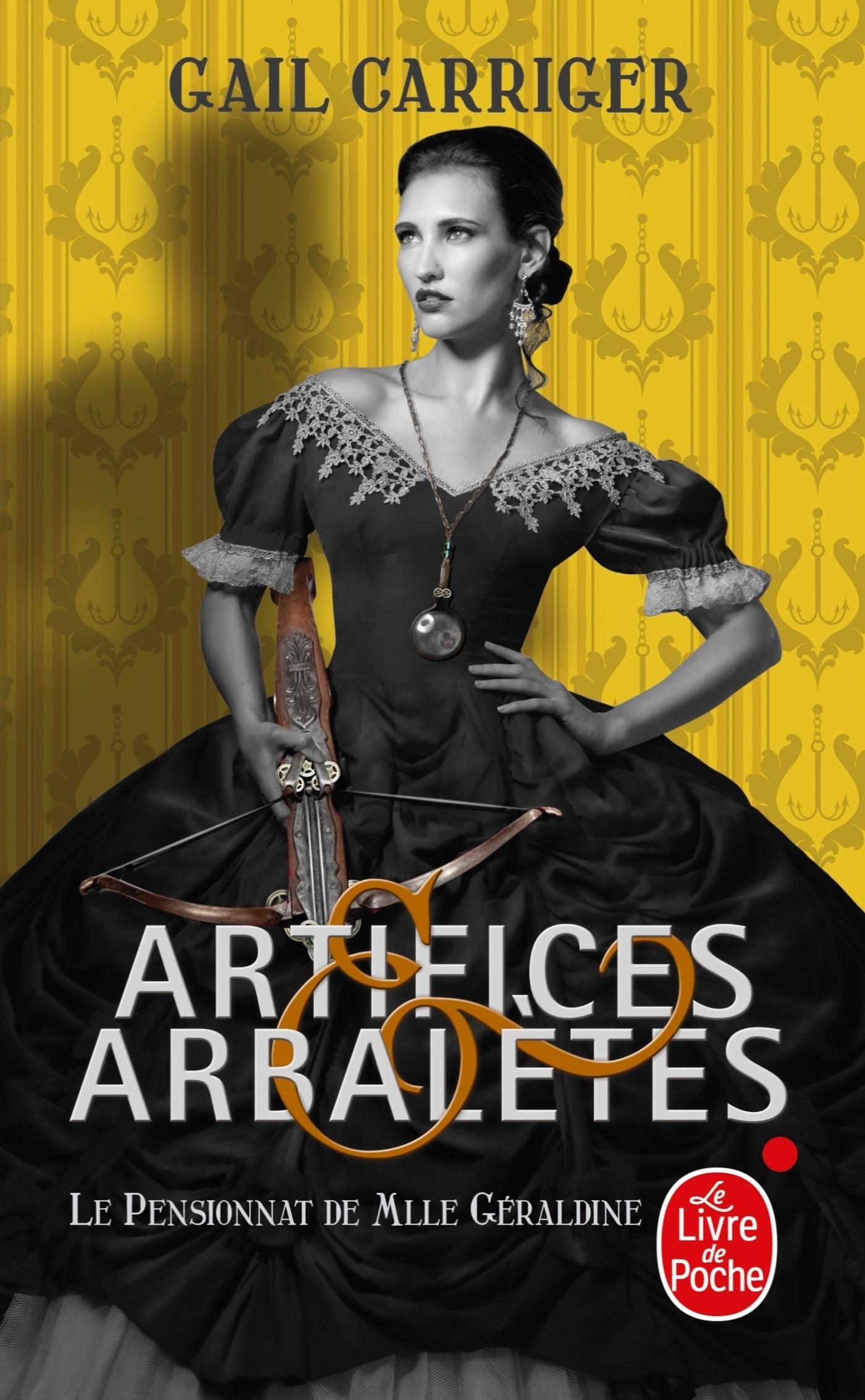 ARTIFICES & ARBALETES (LE PENSIONNAT DE MLLE GERALDINE, TOME 4) )