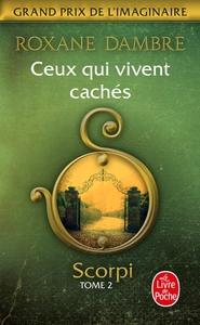 CEUX QUI VIVENT CACHES (SCORPI, TOME 2)