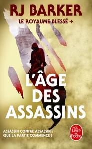 L'AGE DES ASSASSINS (LE ROYAUME BLESSE, TOME 1)