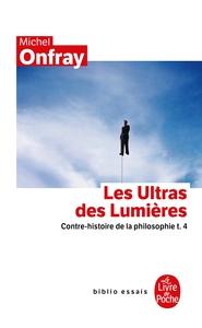 CONTRE-HISTOIRE DE LA PHILOSOPHIE TOME 4 : LES ULTRAS DES LUMIERES