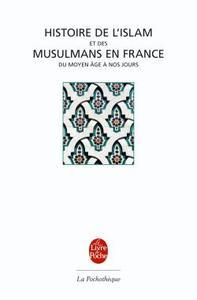 HISTOIRE DE L'ISLAM ET DES MUSULMANS EN FRANCE