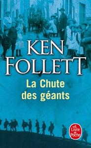 LA CHUTE DES GEANTS ( LE SIECLE, TOME 1)