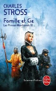 FAMILLE ET CIE (LES PRINCES-MARCHANDS, TOME 3)