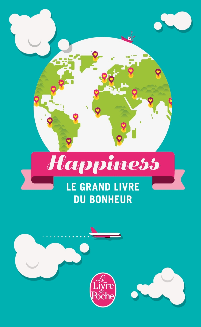 HAPPINESS - LE GRAND LIVRE DU BONHEUR